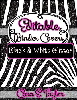 Black and White Glitter~Editable Covers for Binders