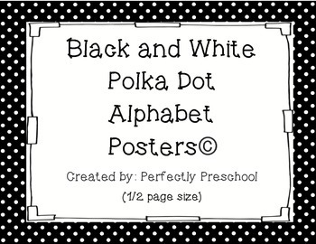 Black and White Polka Dot Alphabet Posters (1/2 sheet)