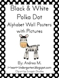 Black and White Polka Dot Alphabet Posters with Pictures