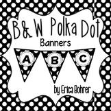 Black and White Polka Dot Banners