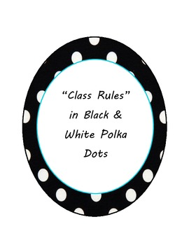 Black and White Polka Dot Circles CLASS RULES letters-Teal Outline
