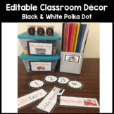 EDITABLE Black and White Polka Dot Classroom Decor Set