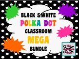 Black and White Polka Dot Classroom Mega Bundle!