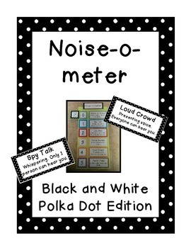 Black and White Polka Dot Noise-o-meter: Noise Levels for the Classroom