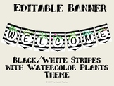 Black and White Stripe with Watercolor Nature Themed Welco