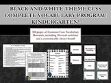 Black and White Theme Kindergarten CCSS Complete Vocabular
