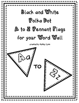 Black n White Polka Dot Pennants- A to Z for Word Wall