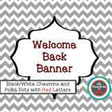 Back to School - Black/White Chevrons & Polka Dots Welcome Back Banner
