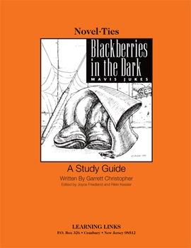 Blackberries in the Dark - Novel-Ties Study Guide