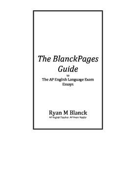 BlanckPages Guide to the AP English Language Exam Essays