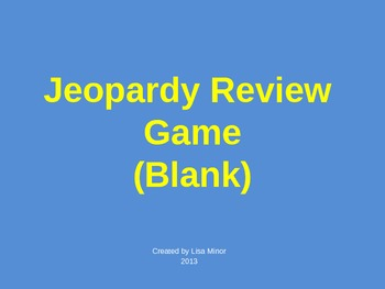 Blank Jeopardy Game Template Editable - You fill in question/answers