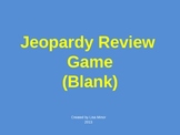 Blank Jeopardy Game Template Editable - You fill in questi