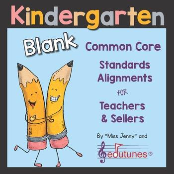 Blank Kindergarten Common Core Standards Alignments for Te