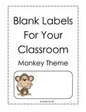 Blank Labels For Your Classroom- Monkey Theme