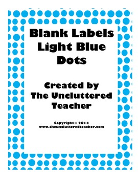 Blank Labels Light Blue Dots from The Uncluttered Teacher