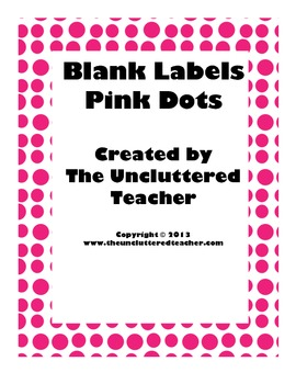 Blank Labels Pink Dots From The Uncluttered Teacher