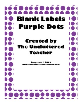 Blank Labels Purple Dots from The Uncluttered Teacher