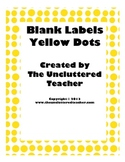 Blank Labels Yellow Dots from The Uncluttered Teacher