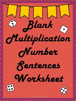 Blank Multiplication Sentences Worksheet