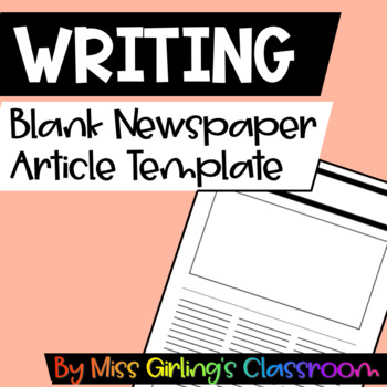Blank Newspaper Article Template By Miss Girlings Classroom Tpt