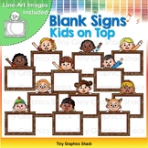 Blank Signs Kids on Top