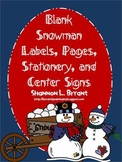 Blank Snowman Labels, Pages, Stationery, and Center Signs