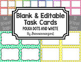 Blank Task Cards - Basics: Polka Dots & White | Editable P