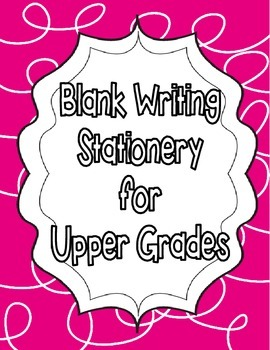 Blank Writing Stationery/Paper for Upper Grades - Lined Pages