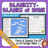 Blankity-Blanks at Home Similar to Mad Libs Google Classroom Distance Learning
