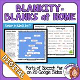 Blankity-Blanks at Home Similar to Mad Libs Google Classro