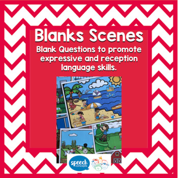 Blanks Questions: Blanks Scenes to build Language skills