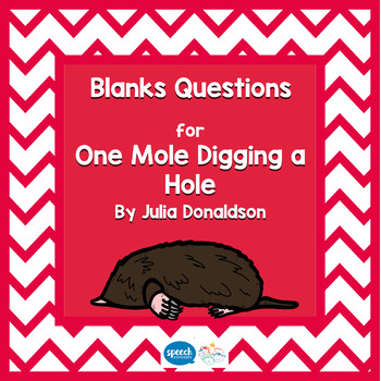 Blanks Questions - One Mole Digging a Hole