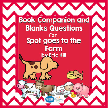 Blanks Questions - Spot goes to the Farm