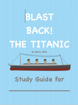 Study Guide for Blast Back! The Titanic