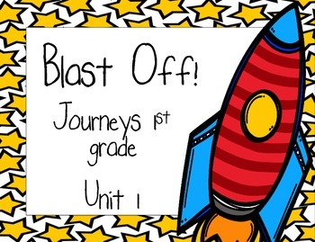 Blast Off! Journeys 1st grade Unit 1