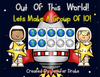 Blast Off!  Lets Make 10!  Space Theme Game For Making Groups of 10!