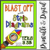 Blast Off With Strip Diagrams: TEKS 3.5B