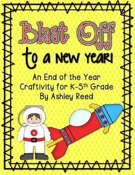Blast Off to a New Year! {An End of the Year Craftivity an