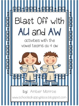 Blast Off with AU and AW {Sorts, Activities, & Centers}