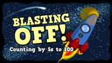 Blasting Off! [Counting by 5s to 100] (video)