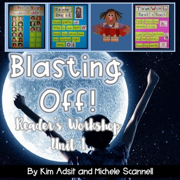 Readers Workshop Unit 1 - Blasting Off by Kim Adsit and Michele Scannell