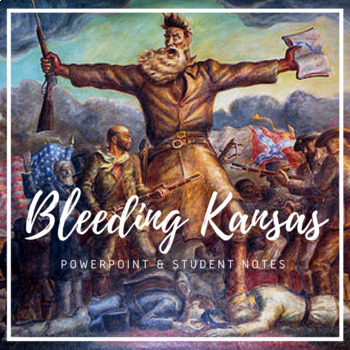 Bleeding Kansas Powerpoint Lecture with Student Notes