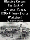 Bleeding Kansas: The Sack of Lawrence, Kansas 1856 Primary Source Worksheet