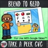 Blend to Read CVC Words for Google SlidesTM