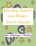 Blending Onsets and Rimes- Short Vowels