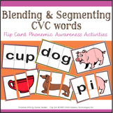 Blending & Segmenting CVC words: Flip Cards for Phonemic Awareness & FCD