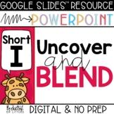 Blending Short I CVC Words (Made for Google Slides™ and Po