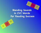 Blending Sounds in CVC Words for Reading Success