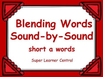 Blending Words Sound by Sound: Short a Words Power Point P