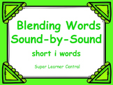 Blending Words Sound by Sound: Short i Words Power Point Presentation